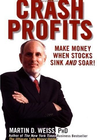 Crash Profits Make Money When Stocks Sink And Soar Martin Weiss