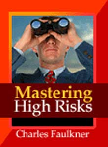 Mastering High-Risk Decision Making –  Charles Faulkner