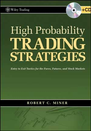 High Probability Trading Strategies Robert C. Miner
