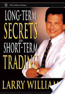 Larry Williams – Long-Term Secrets To Short-Term Trading