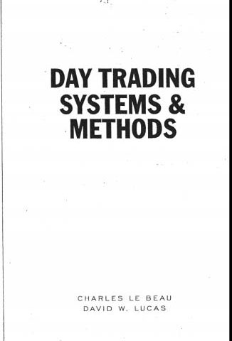 Le Beau, Charles & Lucas, David W – Day Trading Systems & Methods