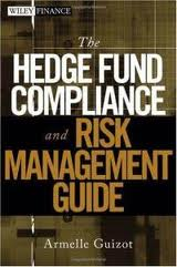 ARMELLE GUIZOT – The Hedge Fund Compliance and Risk Management Guide
