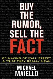 Mcgraw-Hill, Buy The Rumor, Sell The Fact – 85 Maxims Of Wall Street And What They Really Mean