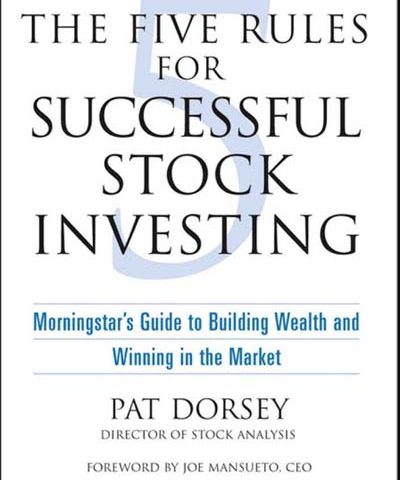 P Dorsey, J Mansueto – The Five Rules For Successful Stock Investing