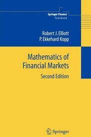 Robert J , Elliott P And Ekkehard Kopp mathematics Of Financial Markets Springer Finance