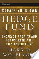 M Wolfinger – Create Your Own Hedge Fund – Increase Profits And Reduce Risk With Etfs And Options