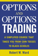 ROBERT W. WARD – Options And Options Trading A Simplified Course