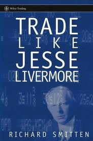 Richard Smitten – Trade Like Jesse Livermore – 2005