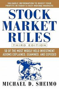 Stock Market Rules – 50 of the Most Widely Held Investment Axioms Explained Examined and Exposed-2005