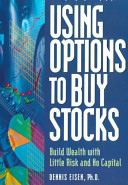 Using Options To Buy Stocks – Build Wealth With Little Risk And No Capital
