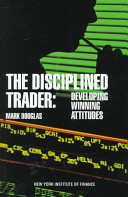 Mark Douglas – The Disciplined Trader