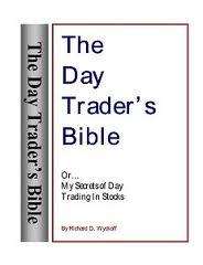 Wyckoff, Richard D  – The Day Trader's Bible – Or My Secret In Day Trading Of Stocks