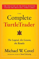 The Complete TurtleTrader – The Legend, the Lessons, the Results