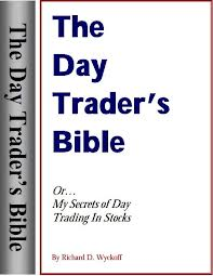 Richard D  Wyckoff – The Day Trader's Bible – Or My Secret In Day Trading Of Stocks