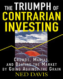 Mcgraw-Hill, The Triumph Of Contrarian Investing – Crowds, Manias, And Beating The Market By Goin