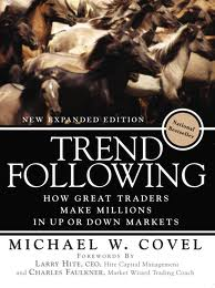 Michael Covel – Trend Following : How Great Traders Make Millions in Up or Down Markets