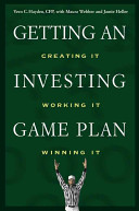 Getting An Investing Game Plan – Creating It Working It Winning It Wiley – 2003