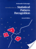Introduction to Statistical Pattern Recognition (2nd Ed) Keinosuke Fukunaga