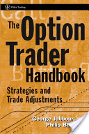 GEORGE M. JABBOUR – The Option Trader Handbook – Strategies And Trade Adjustments
