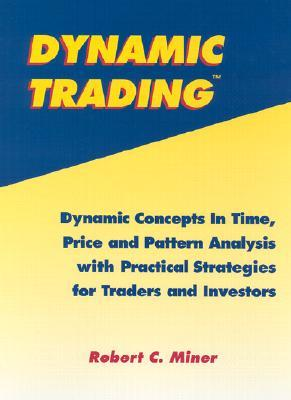 Dynamic Trading.by.Robert.C Miner