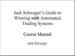 Jack Schwager – Guide To Winning With Automated Trading Systems-Course Manual