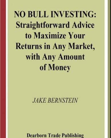 Jake Bernstein – Dearborn Trade Publishing – No Bull Investing